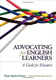 Advocating for English Learners : A Guide for Educators, Fenner, Diane Staehr, 1452257698