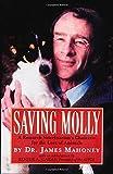 Saving Molly, D.V.M., Ph.D., James Mahoney, 1565121732