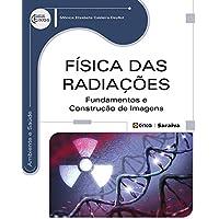 Física das radiações: Fundamentos e construção de imagens