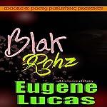 Blak Rohz | Eugene Lucas