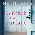 Beneath the Surface | Heidi Perks