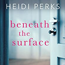 Beneath the Surface Audiobook by Heidi Perks Narrated by Emma Fenney