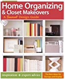 Home Organizing & Closet Makeovers: A Sunset Design Guide: Inspiration + Expert Advice (Sunset Design Guides)