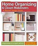 Home Organizing & Closet Makeovers: A Sunset Design Guide: Inspiration + Expert Advice (Sunset Design Guides)