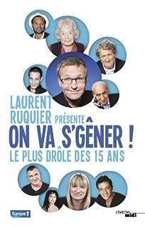 On va s'gêner ! : le plus drôle des 15 ans, Ruquier, Laurent (Ed.)