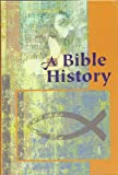 A Bible History, Clarence Berndt and Rodney L. Rathmann, 075860288X