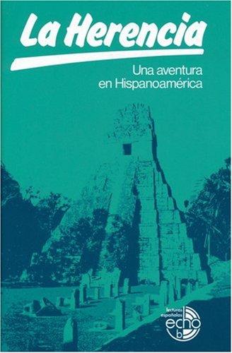 La Herencia: Una aventura en Hispanoamérica
