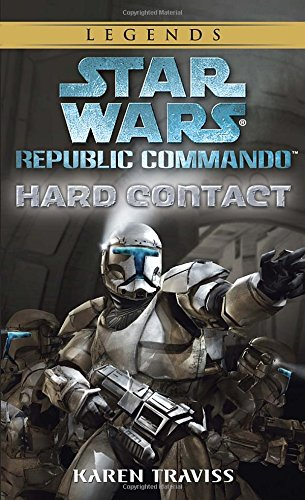 Hard Contact (Star Wars: Republic Commando, Book 1) [Karen Traviss] (De Bolsillo)