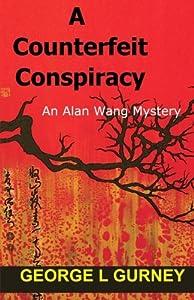 A Counterfeit Conspiracy: An Alan Wang Mystery