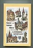 img - for Landkreis Kitzingen, ein Kunst- und Kulturfuhrer book / textbook / text book