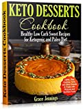 Keto Desserts Cookbook: Healthy Low Carb Sweet Recipes for Ketogenic and Paleo Diet by Grace Jennings