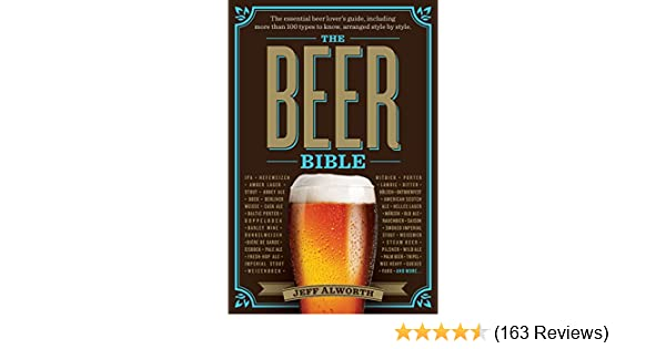 The Beer Bible: The Essential Beer Lover's Guide - Kindle edition by Jeff  Alworth. Cookbooks, Food & Wine Kindle eBooks @ Amazon.com.