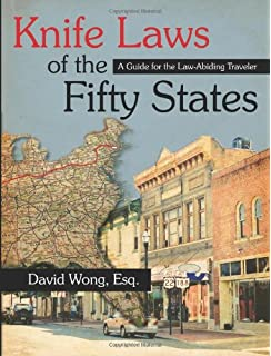 Knife Laws Of The Fifty States A Guide For The Law Abiding Traveler