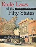 Knife Laws of the Fifty States, David Wong, 1425950922