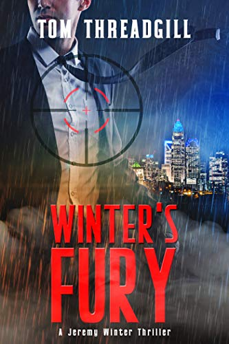 Winter's Fury (A Jeremy Winter Thriller Book 3) by [Threadgill, Tom]