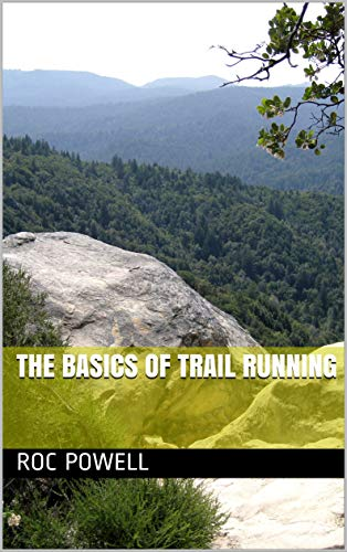 The Basics of Trail Running por Roc Powell