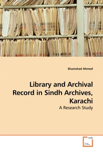 Library and Archival Record in Sindh Archives, Karachi: A Research Study