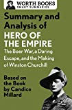 Summary and Analysis of Hero of the Empire: The Boer War, a Daring Escape, and the Making of Winston Churchill: Based on the Book by Candice Millard (Smart Summaries)