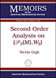 Second Order Analysis on $( Mathscr{{P}}_2(M), W_2)$, Nicola Gigli, 0821853090