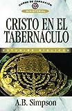 Cristo en el Tabernaculo, A. B. Simpson, 8472287068