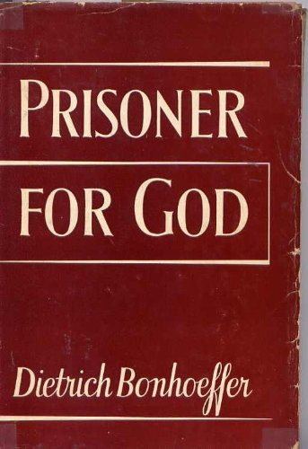 Prisoner for God: Letters and Papers from Prison