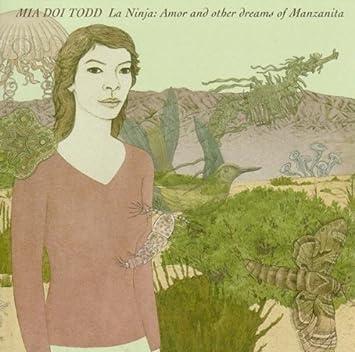 La Ninja: Amor & Other Dreams of Manzanita by Mia Doi Todd (2006-04-04)