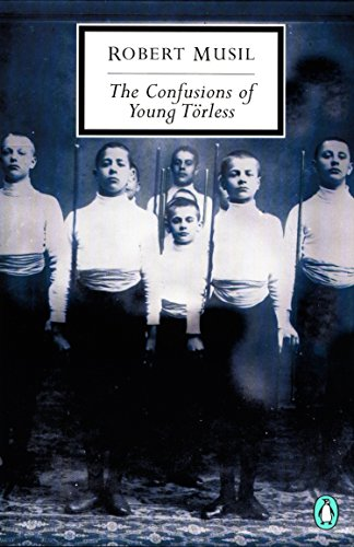 The Confusions of Young Törless (Penguin Twentieth-Century Classics)