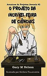 O Projeto da Incrível Feira de Ciências (Aventuras de Projetos Juvenis Livro 3) (Portuguese Edition)