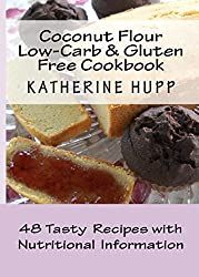 Coconut Flour Low-Carb & Gluten Free Cookbook: 48 Tasty Recipes with Nutritional Information (English Edition)