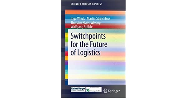 Switchpoints for the Future of Logistics (SpringerBriefs in Business)