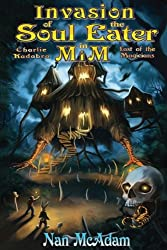 Invasion of the Soul-Eater in Mim: Charlie Kadabra Last of the Magicians (Volume 3)