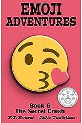 Emoji Adventures Volume 6: The Secret Crush Paperback