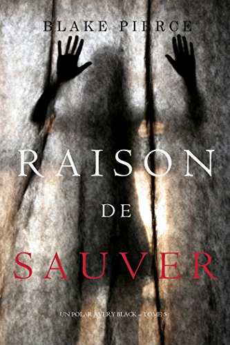 Raison de Sauver (Un polar Avery Black – Tome 5) (French Edition)