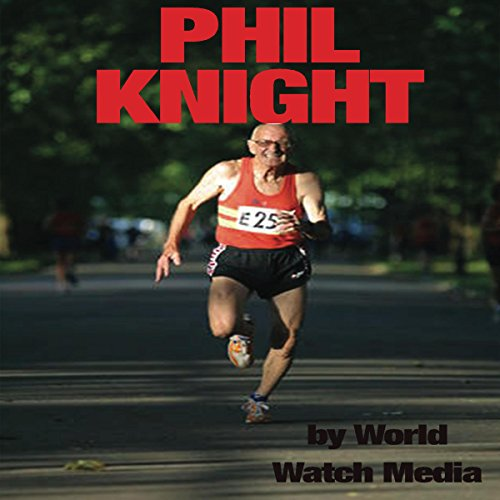 Phil Knight: The Story of The Businessman Who Created Nike