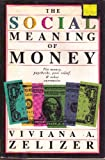 The Social Meanings of Money, Viviana A. Zelizer, 0465078915