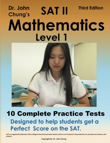 Dr. John Chung's SAT II Math Level 1: 10 Complete Tests designed for perfect score on the SAT.