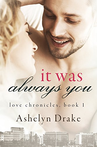 It Was Always You (Love Chronicles Book 1)