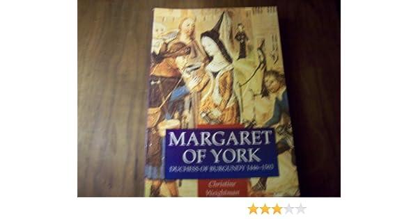 Margaret of York: Duchess of Burgundy 1446-1503: Christine