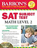 img - for Barron's SAT Subject Test Math Level 2 with CD-ROM, 10th Edition (Barron's SAT Subject Test Math Level 2 (W/CD)) by Richard Ku (2012-08-01) book / textbook / text book