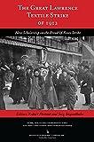 The Great Lawrence Textile Strike of 1912, Robert Forrant and Jurg K. Siegenthaler, 0895038625