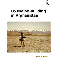 US Nation-Building in Afghanistan (Open Access)