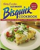Betty Crocker Ultimate Bisquick Cookbook Exclusive Deluxe Edition 323 Delicious recipes for breakfast, dinner, dessert & more!