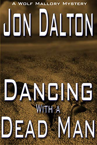 Dancing With a Dead Man (Wolf Mallory Mystery Book 3) by [Dalton, Jon]