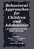Behavioral Approaches for Children and Adolescents, , 1475794088