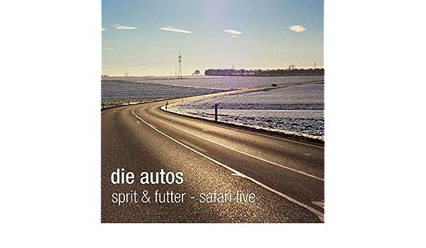 Sprit & futter - Safari live by Die Autos on Amazon Music