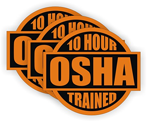 Sticker 10 (10 Hour OSHA Trained Hard Hat Sticker / Helmet Decal Label Lunch Tool Box Safety Stickers)