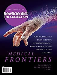 Medical Frontiers: New Scientist: The Collection (English Edition)