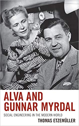 Amazon Com Alva And Gunnar Myrdal Social Engineering In The Modern World 9780739188743 Thomas Etzemuller Skinner Alex Books