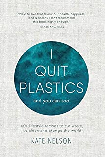 Book Cover: I Quit Plastics: And You Can Too