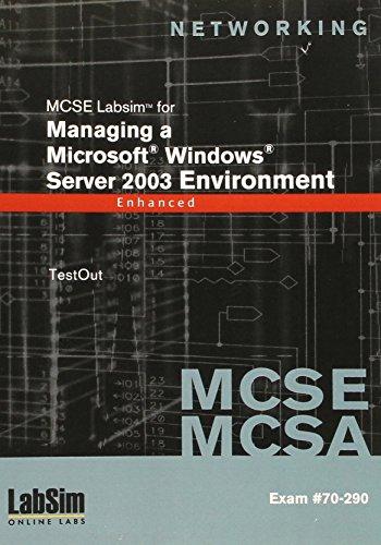 70-290 MCSE/MCSA LabSim for Managing a Microsoft Windows Server 2003 Environment, Enhanced